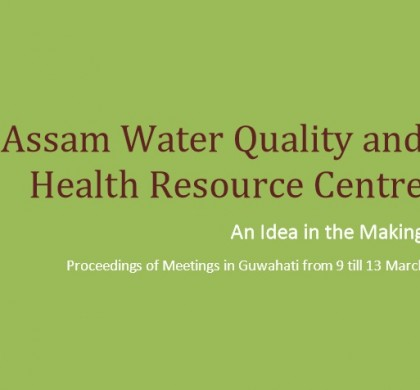 Resource centre for Water quality and health issues in Assam